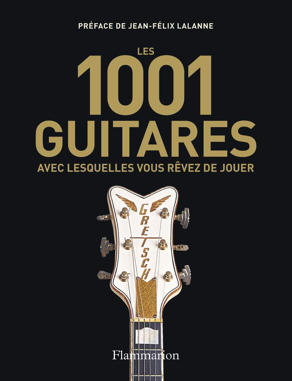 """1001 guitares avec lesquelles vous rêvez de jouer"""""""