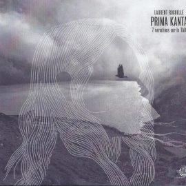 LAURENT ROCHELLE - PRIMA KANTA - 7 variations sur le TAO