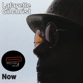 Lafayette Gilchrist – Now