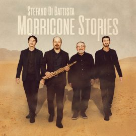 Stefano Di Battista nouvel album, Morricone Stories