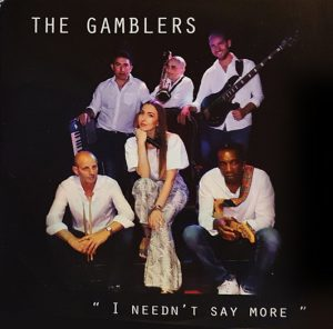 THE GAMBLERS - I Needn't Say More