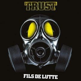 TRUST - Fils De Lutte