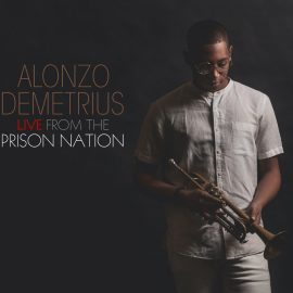 ALONZO DEMETRIUS - Live From The Prison Nation