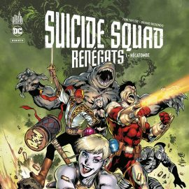 SUICIDE SQUAD RENEGATS - TOME 1 : HECATOMBE