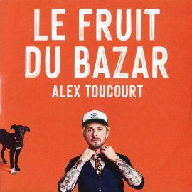 ALEX TOUCOURT - Le Fruit du Bazar