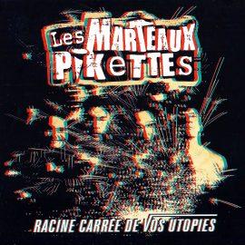 LES MARTEAUX PIKETTES - Racine Carrée de vos Utopies