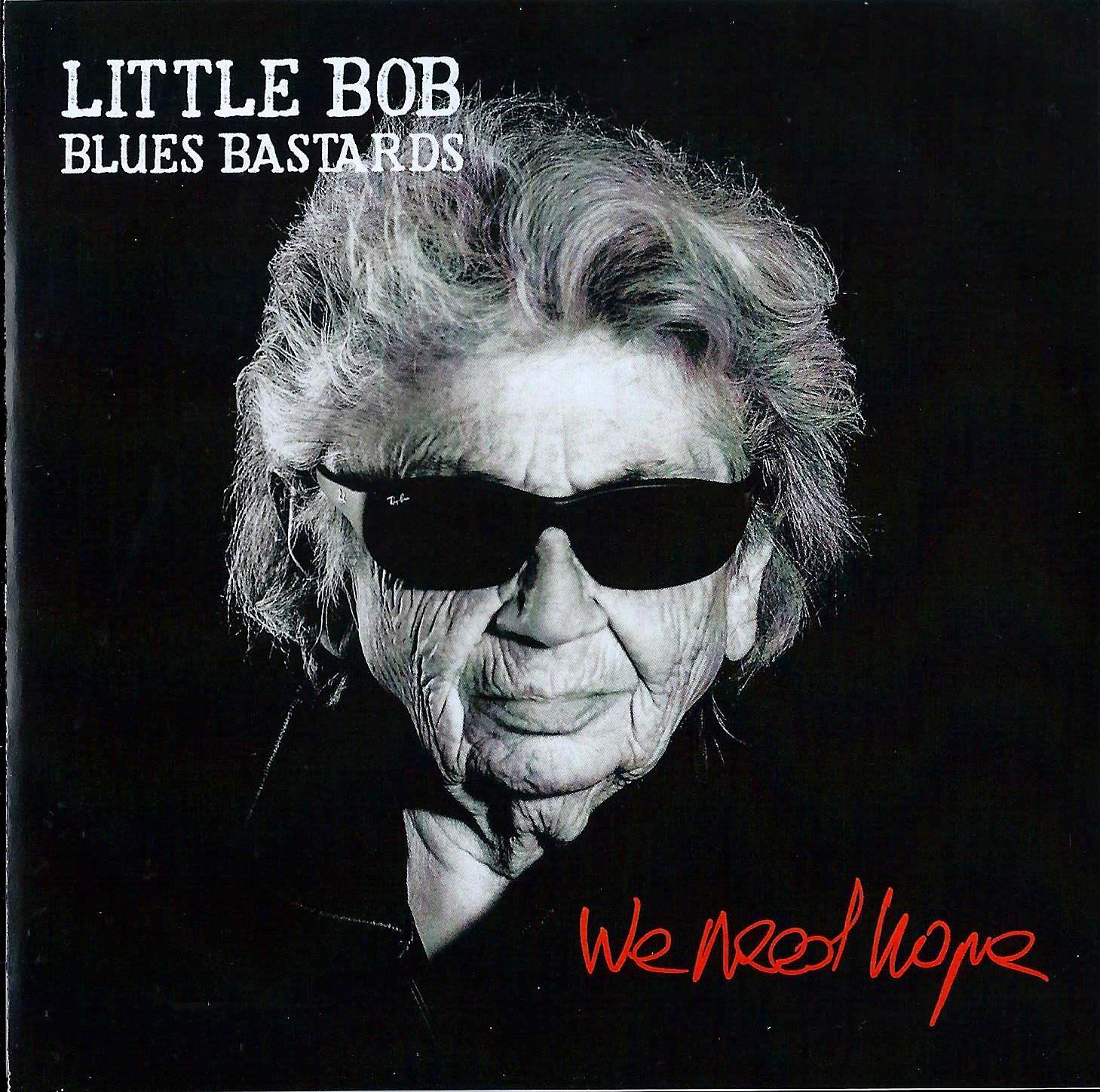 LITTLE BOB BLUES BASTARDS 2021 - We Need Hope