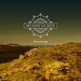 MUDDY GURDY - Homecoming