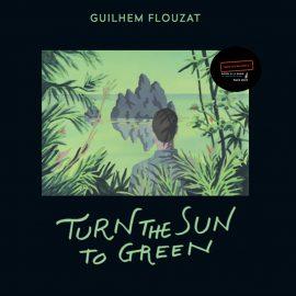 Guilhem Flouzat – Turn The Sun To Green