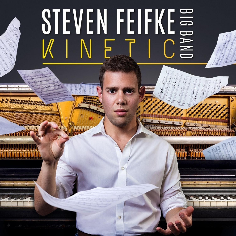 Steven Feifke Big Band – Kinetic