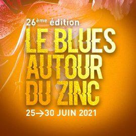 2021 BLUES AUTOUR DU ZINC FESTIVAL