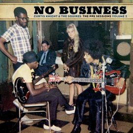 CURTIS KNIGHT & THE SQUIRES - No Business