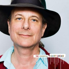 GARY LUCAS - The Essential
