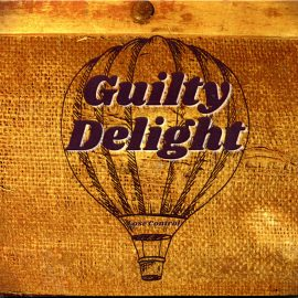 GUILTY DELIGHT - Lose Control