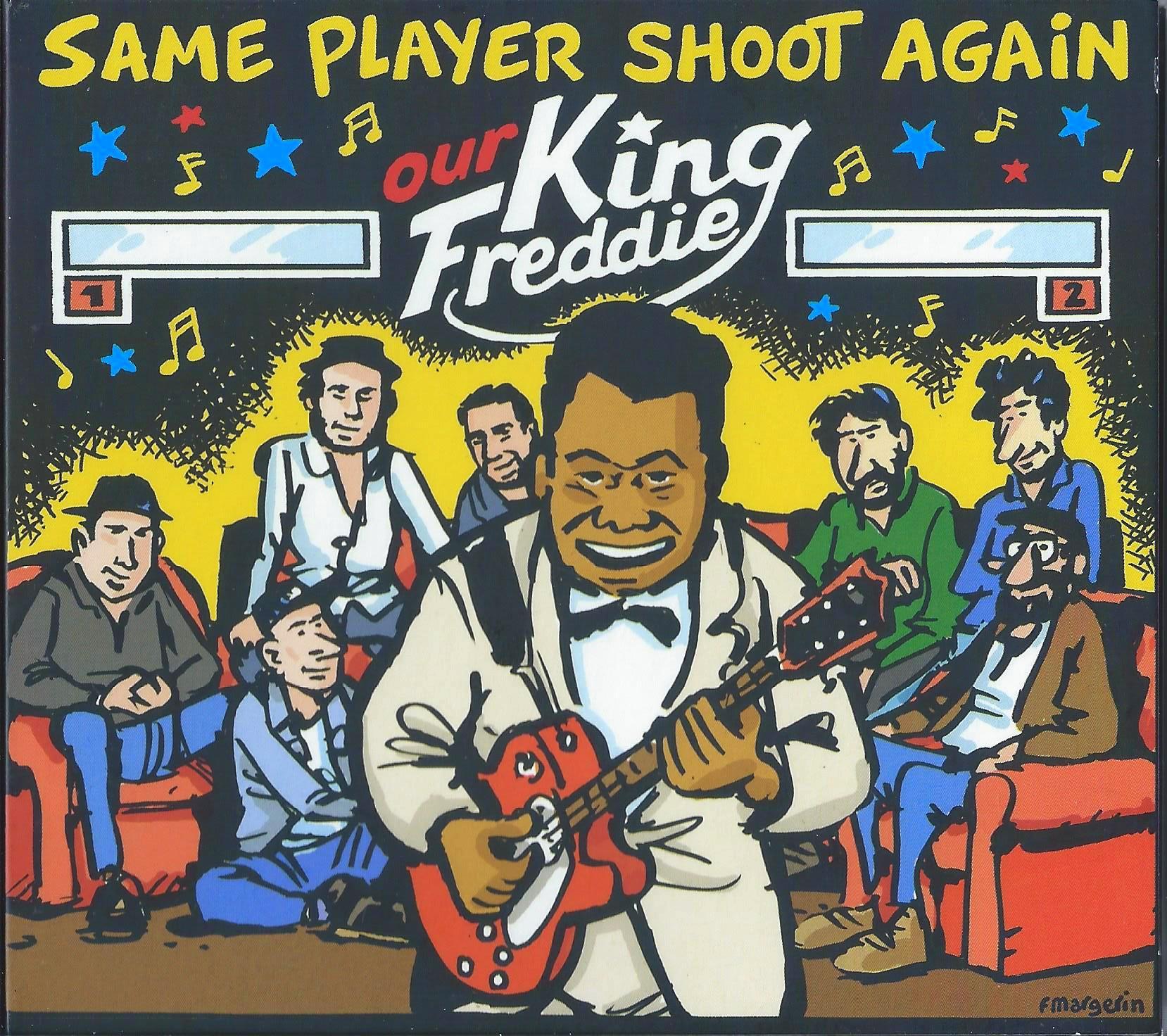 SAME PLAYER SHOOT AGAIN – Our King Freddie