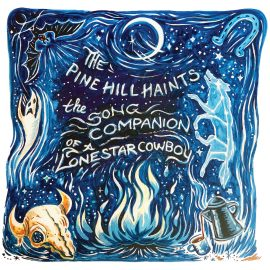 THE PINE HILL HAINTS - The Song Companion Of A Lonestar Cowboy