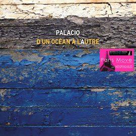 PALACIO – D'un Océan à l'Autre