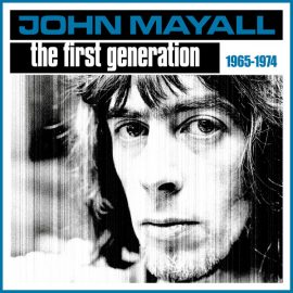 JOHN MAYALL - THE FIRST GENERATION 1965-1974