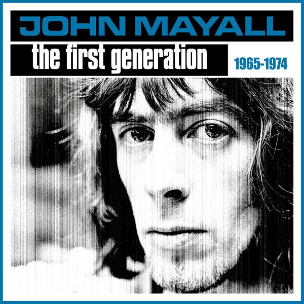 JOHN MAYALL - THE FIRST GENERATION 1965-1974