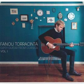 FANOU TORRACINTA - Gipsy Guitar From Corsica Vol.1