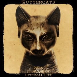 GUTTERCATS - Eternal Life