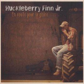 HUCKLEBERRY FINN Jr - En Route Pour La Gloire