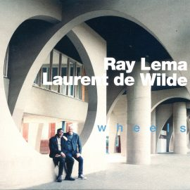 RAY LEMA - LAURENT DE WILDE - Wheels