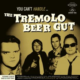 THE TREMOLO BEER GUT - You Can't Handle
