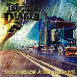 TRUCKER DIABLO - Tail End Of A Hurricane