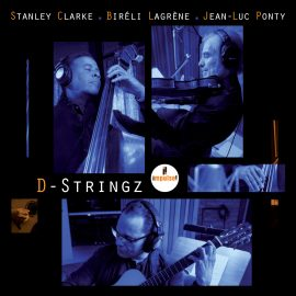 Stanley Clarke, Biréli Lagrène, Jean-Luc Ponty - D-Stringz
