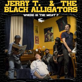 JERRY T. & THE BLACK ALLIGATORS - Where Is The Meat?