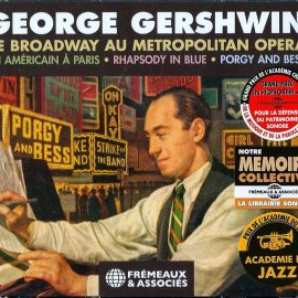GEORGE GERSHWIN - De Broadway au Metropilitan Opera