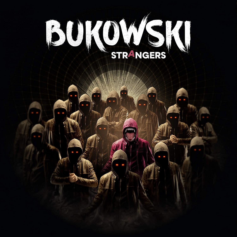 BUKOWSKI - Strangers