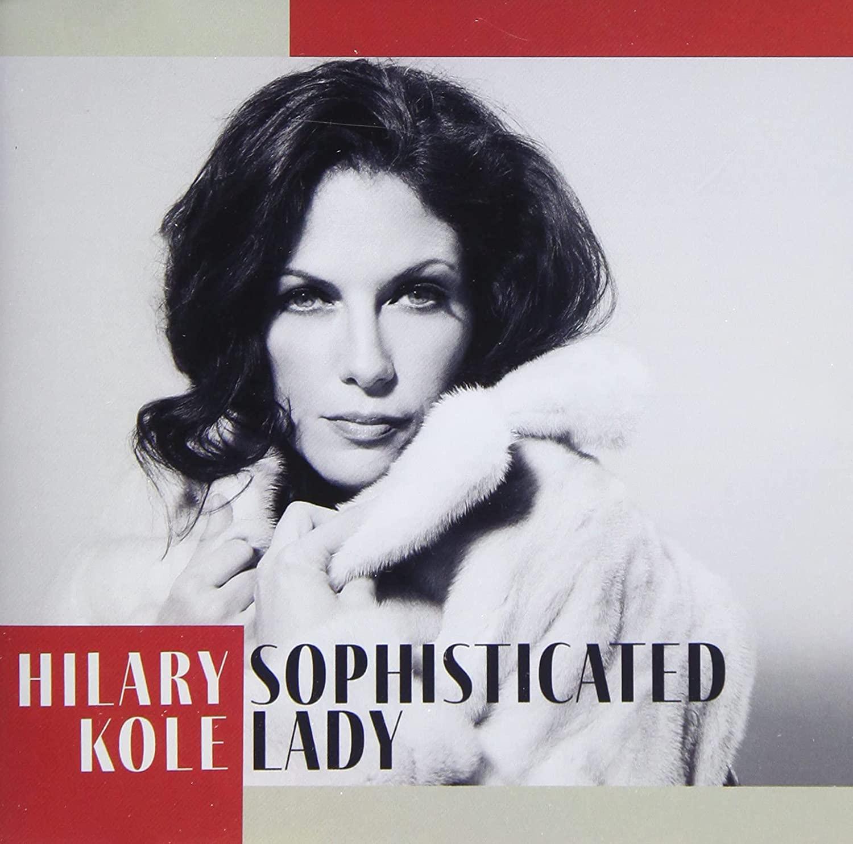 HILARY KOLE - Sophisticated Lady