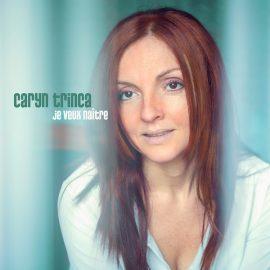 Caryn Trinca Nouveau single Je Veux Naître