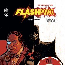 LE MONDE DE FLASHPOINT - TOME 1 / BATMAN