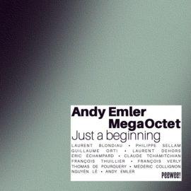 ANDY EMLER MEGAOCTET - Just A Beginning