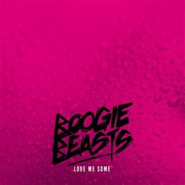 BOOGIE BEASTS - Love Me Some