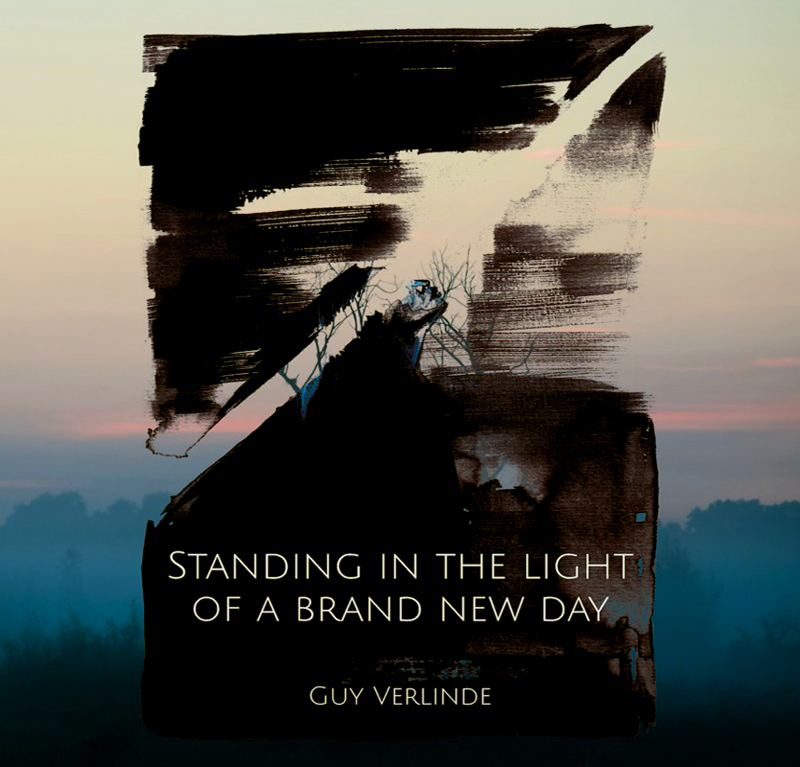 GUY VERLINDE - Standing in the Light of A Brand New Day