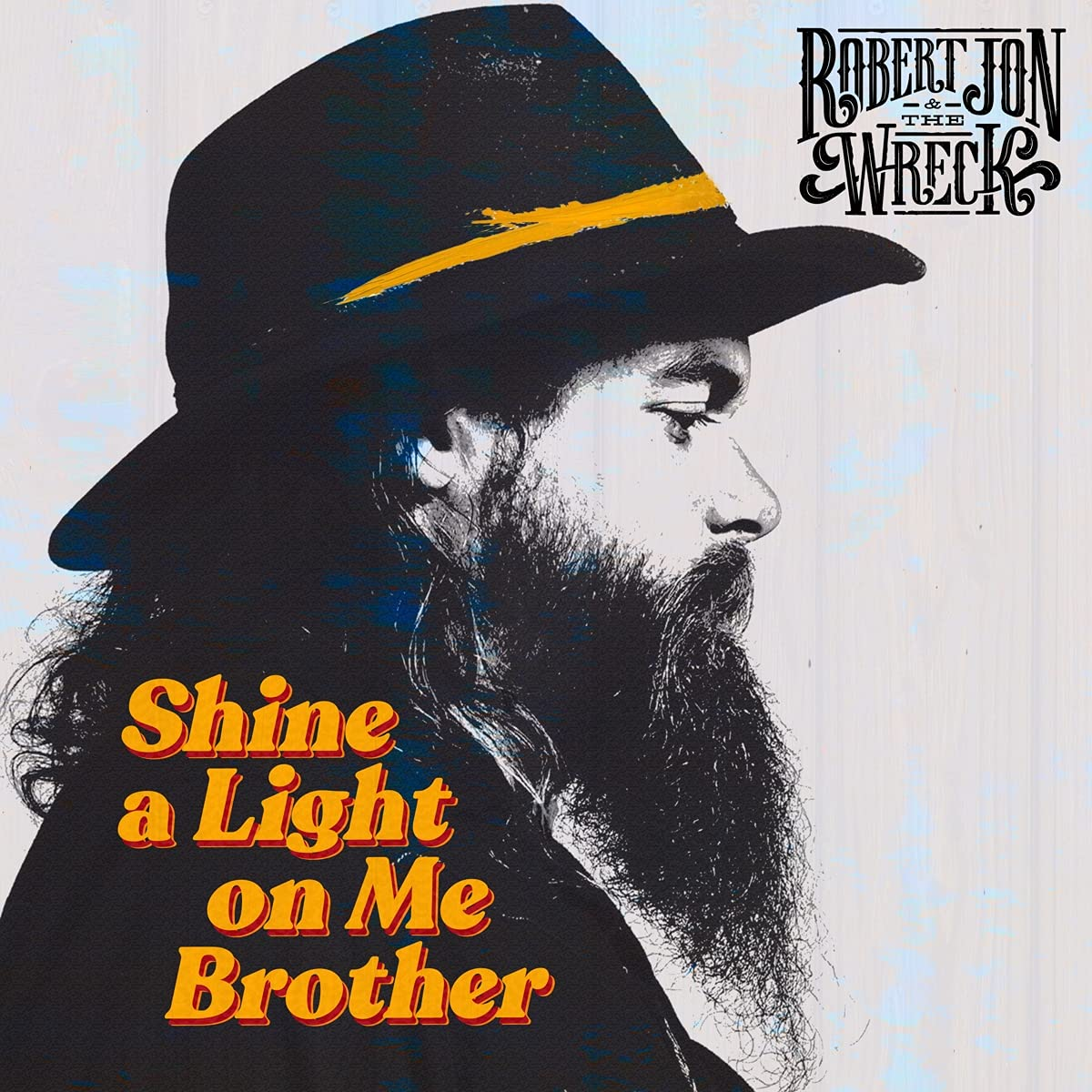 ROBERT JON AND THE WRECK - Shine A Light On Me Brother