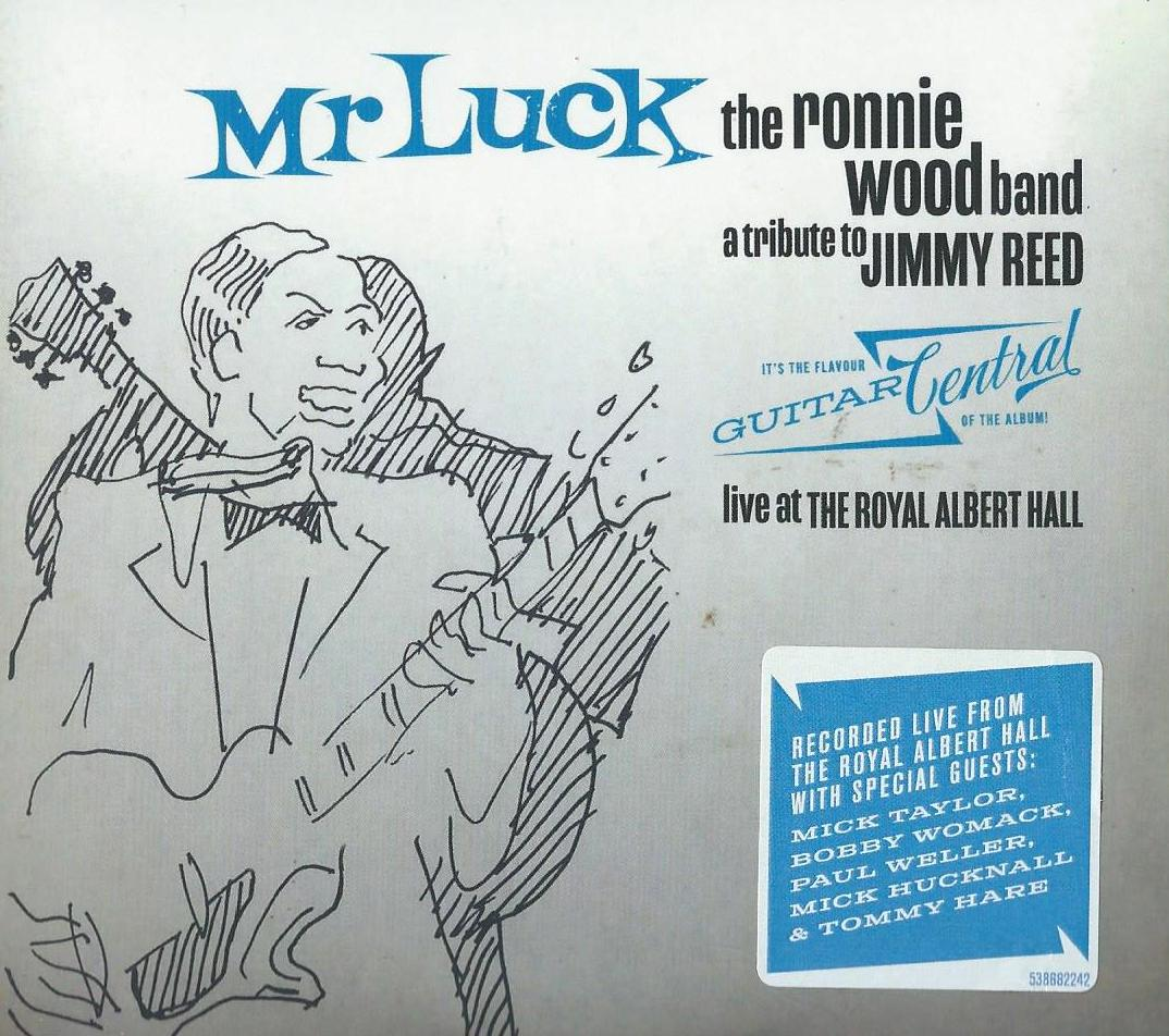 THE RONNIE WOOD BAND - Mr Luck - A tribute to Jimmy Reed