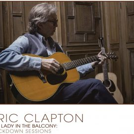 ERIC CLAPTON - The Lady In the Balcony: The Lockdown Sessions
