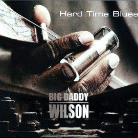 BIG DADDY WILSON - Hard Time Blues