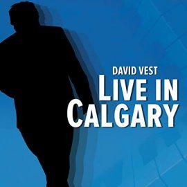 DAVID VEST - Live In Calgary